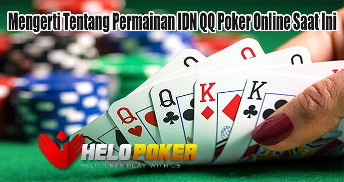 Mengerti Tentang Permainan IDN QQ Poker Online Saat Ini